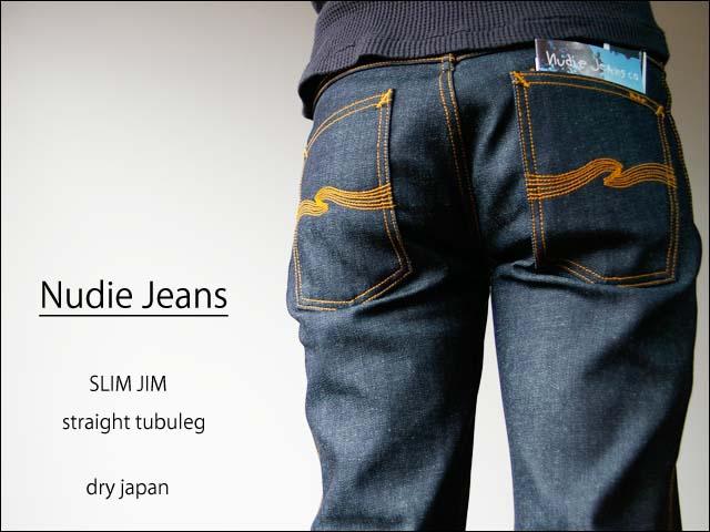 nudie jeans/ヌーディージーンズ slim jim dry japan_f0051306_162587.jpg