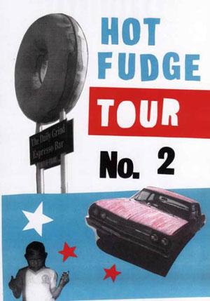 『HOT FUDGE TOUR NO.2』開催中_c0132512_1353190.jpg