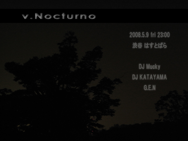 5/9(金)のナイトパーティは「v.Nocturno ~夜の旅~ 」_a0083140_17533080.jpg