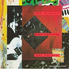 Pat Metheny with Dave Holland and Roy Haynes / Question and Answer_d0102724_22385363.jpg