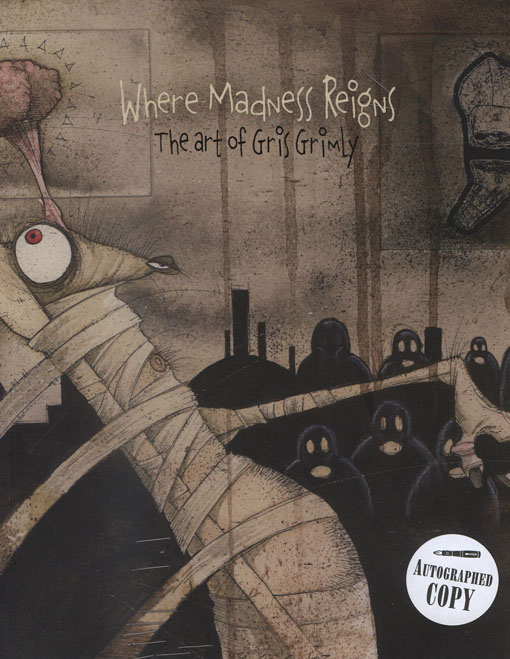 Where Madness Reigns by Gris Grimly_c0155077_22372629.jpg