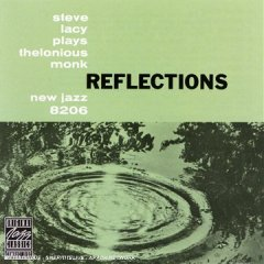 Steve Lacy Plays Thelonious Monk / Reflections_d0102724_23525039.jpg
