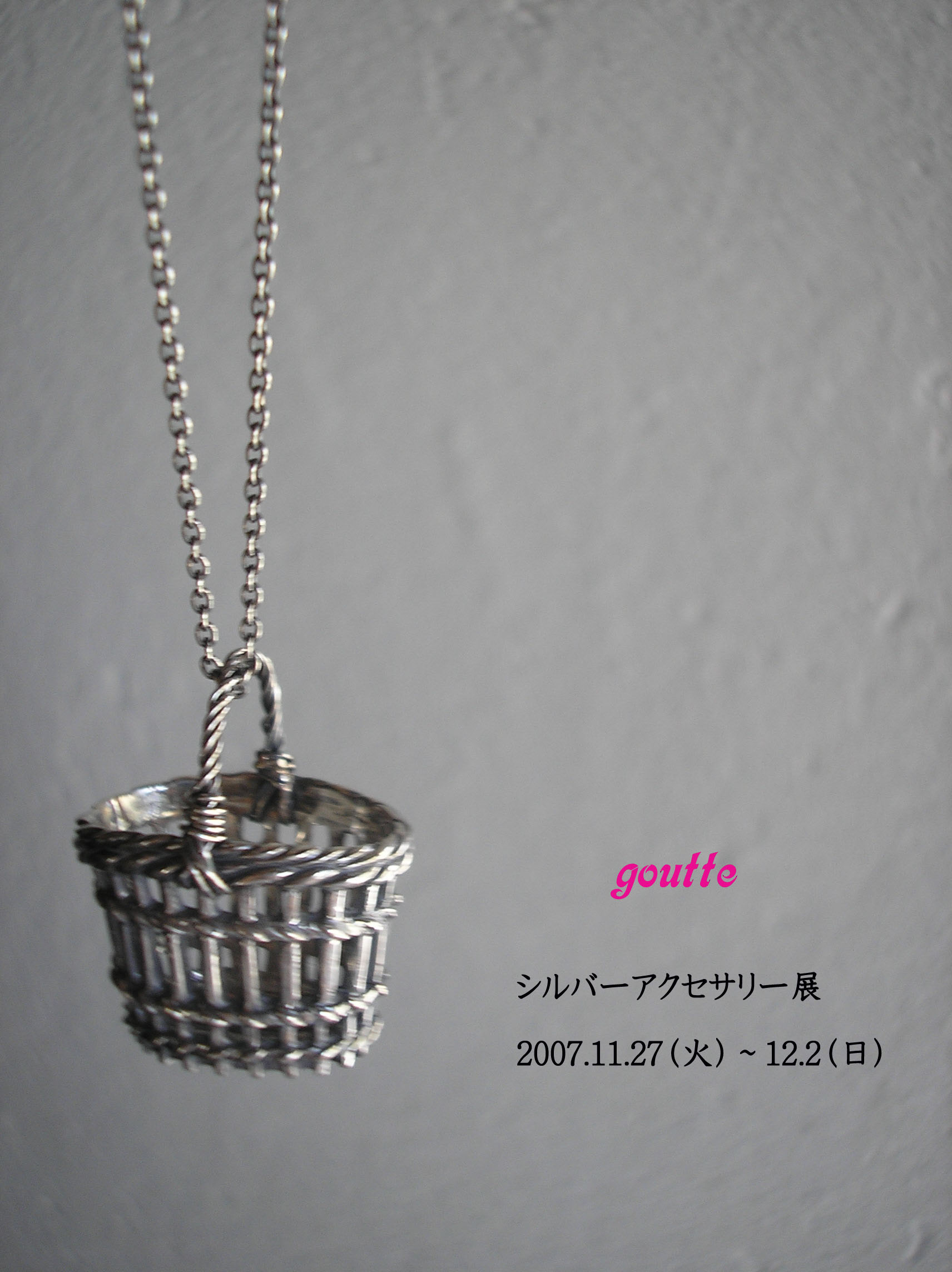 goutte シルバーアクセサリー展_c0176085_22364511.jpg