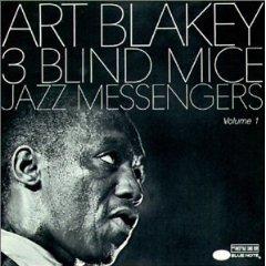 Three Blind Mice Vol.1 / Art Blakey &  The Jazz Messengers_d0127503_10203347.jpg