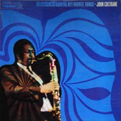 John Coltrane / Selflessness Featuring My Favorite Things_d0102724_13231579.jpg