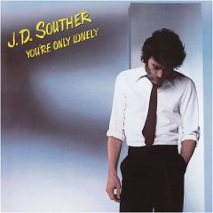 J.D.Souther 「You\'re Only Lonely」(1979)_c0048418_953619.jpg