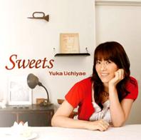 うちやえ ゆか アルバム『 Sweets 』通信販売ご注文受付け開始いたします。_a0087471_0483986.jpg