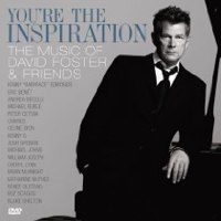 YOU\'RE THE INSPIRATION:THE MUSIC OF DAVID FOSTER & FRIENDS_c0105762_13344783.jpg