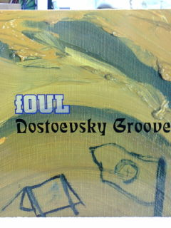 foul  Dostoevsky Groove_f0137035_130256.jpg