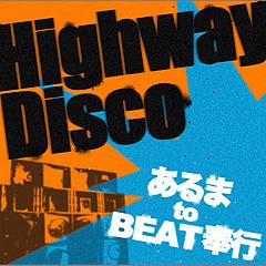 Highway Disco_c0025217_0151527.jpg