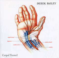 Derek Bailey / Carpal Tunnel_d0102724_2155537.jpg