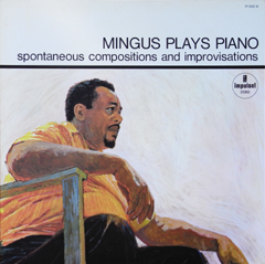 Mingus Plays Piano_d0102724_0404743.jpg
