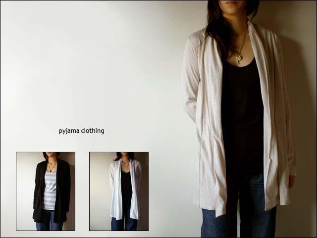 pyjama clothing [ピジャマクロージング] ROBE CARDIGAN [ローブカーディガン] _f0051306_14293620.jpg