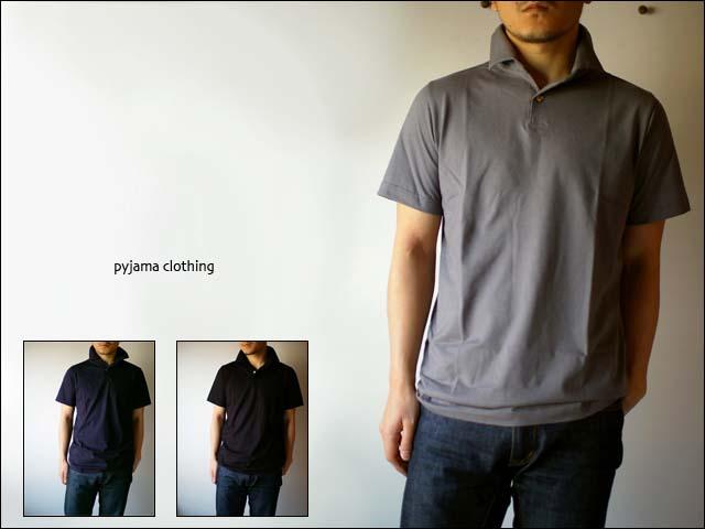 pyjama clothing [ピジャマクロージング] SS POLO [半袖ポロシャツ] _f0051306_14401188.jpg
