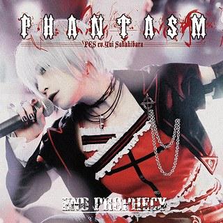 「~PHANTASM~End Prophecy」/ファンタズム、05.06 Release_e0025035_14475630.jpg