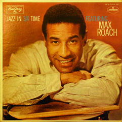 Jazz In 3/4 Time Featuring Max Roach_d0102724_12171.jpg