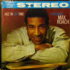 Jazz In 3/4 Time Featuring Max Roach_d0102724_193042.jpg