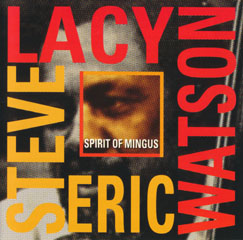 Steve Lacy & Eric Watson / spirit of mingus_d0102724_0234650.jpg