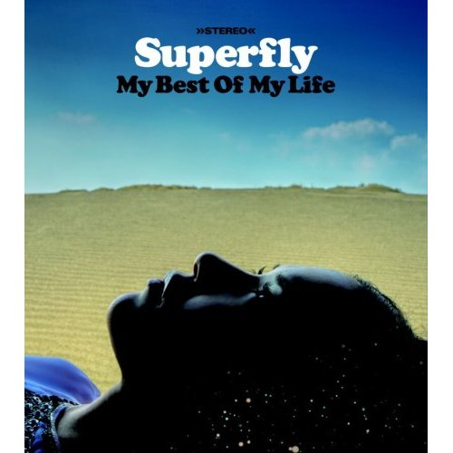 「My Best Of My Life」 Superflyさん_e0083922_653284.jpg