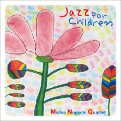 Jazz For Children / 野口迪生 Quartet_d0127503_14524117.jpg