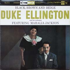 Duke Ellington featuring Mahalia Jackson  / Black, Brown and Beige_d0102724_2236027.jpg