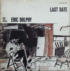 Eric Dolphy  /  Last Data  (US・Limelight盤)_d0102724_1441910.jpg