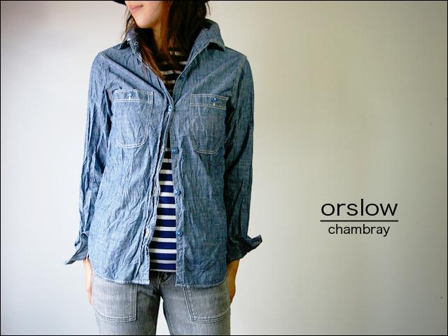 orslow [オアスロウ] chambray shirts [シャンブレーシャツ] Lady\'s _f0051306_2059241.jpg