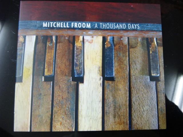 MITCHELL FROOM/A THOUSAND DAYS_f0197703_14531135.jpg