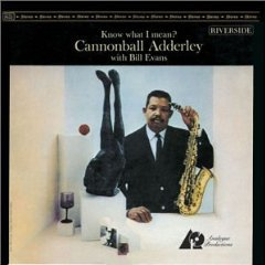 Know What I Mean ? / Cannonball Adderley With Bill Evans _d0127503_1185539.jpg