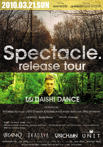 "2010.03.21.SUN -DAISHIDANCE 3rd Album ""Spectacle\""RELEASE PARTY- in MATSUYAMA / eve ready present\'s_f0148146_21125787.jpg"