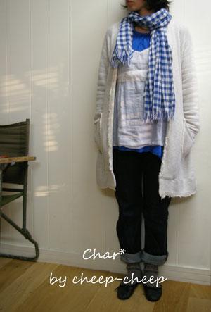 今日の CHAR* スタイル   _a0162603_191078.jpg