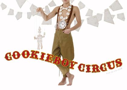 COOKIEBOY CIRCUS : クッキーボーイサーカス団 @ ROCKET_f0038600_2064663.jpg