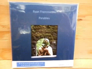 RYAN FRANCESCONI / Parables           (Sweet Dreams) CD_b0125413_19232661.jpg