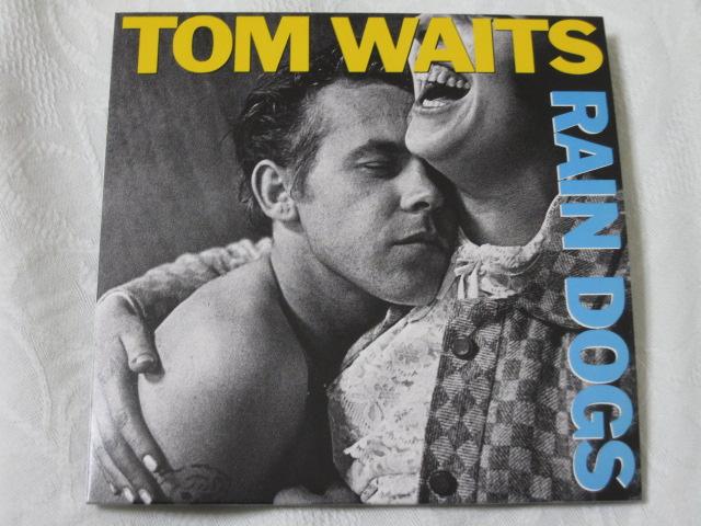 TOM WAITS / RAIN DOGS (紙ジャケ)_b0042308_2316965.jpg