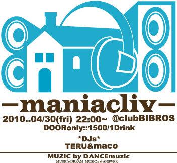 """NEW Party!!! 2010,04.30(FRI) \""""\""""maniac liv\""""\"""" _f0148146_184429.jpg"""