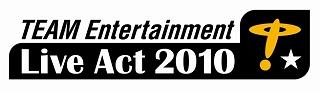 「TEAM Entertainment Live Act 2010」出演者コメント!!_e0025035_16395494.jpg