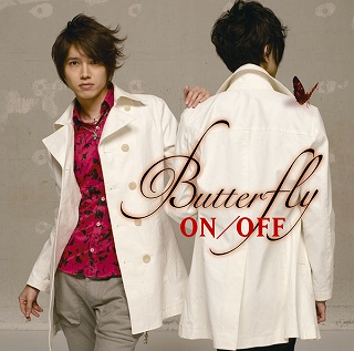「ON/OFF」のアニメーション エンディングテーマ『Butterfly』がチャートを席捲中_e0025035_12225673.jpg