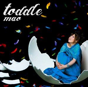 数多くのタイアップ曲を収録した、maoの1stアルバムが遂に完成!「toddle」2010年7月7日発売!_e0025035_1819116.jpg