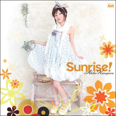 アーティスト長谷川明子、待望の2ndシングル「Sunrise!(サンライズ)」 7月7日発売!_e0025035_061949.jpg