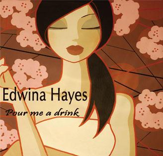 Edwina Hayes『Pour Me a Drink』_c0114339_2162730.jpg