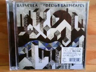 Hauschka / Foreign Landscapes 「異国の風景」    (windbell ) CD_b0125413_284779.jpg