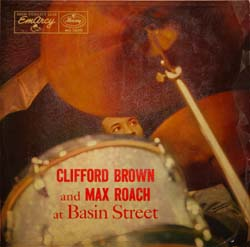 Clifford Brown and Max Roach at Basin Street (EmArcy MG 36070)_d0102724_07165.jpg