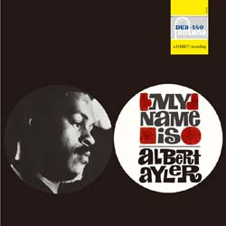 My Name Is Albert Ayler (DEB-140、Think!Records復刻)_d0102724_1344358.jpg
