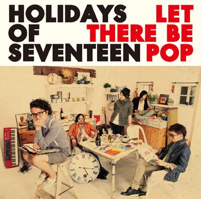 HOLIDAYS OF SEVENTEEN、アルバム・リリース&全国ツアー・スタート_e0197970_14382674.jpg