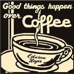 エドウィナ・ヘイズ 『コーヒー・タイム』_c0114339_14331341.jpg