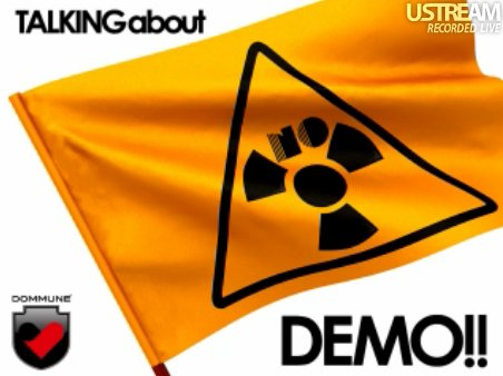 ▼DOMMUNE 「TALKING about DEMO!!!!!!!」_d0017381_1933981.jpg