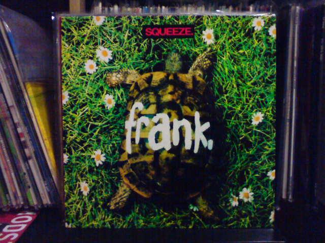 Frank / Squeeze_c0104445_20592071.jpg