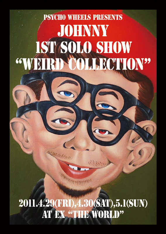 "Johnny 1ST SOLO SHOW ""WEIRD COLLECTION\""_c0083911_20153635.jpg"