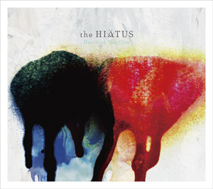 the HIATUS、2nd EP『Hatching Mayflies』から「Bittersweet / Hatching Mayflies」MVを公開_e0197970_1084126.jpg