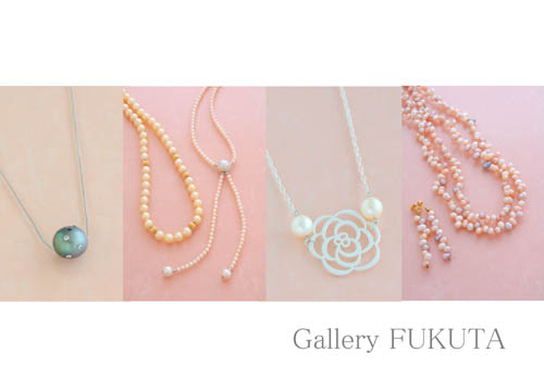 次回展示会は『愛おしい真珠』展開催予定です。  _c0161127_10293182.jpg